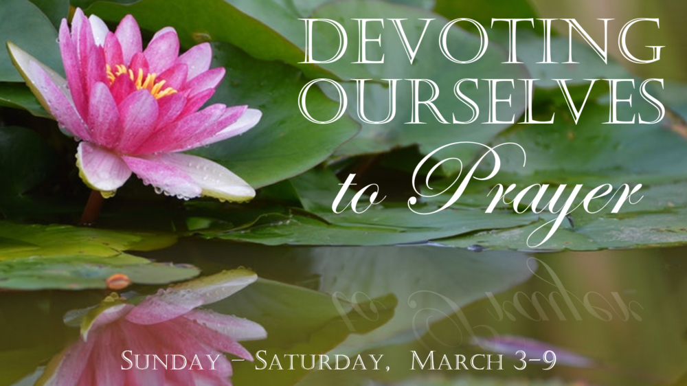 Week of Prayer 2019: Devoting Ourselves to Prayer