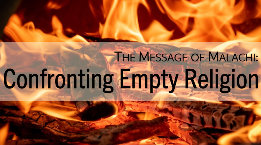 The Message of Malachi: Confronting Empty Religion